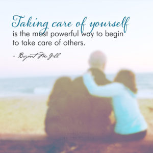 the importance of caring for yourself while caring for others